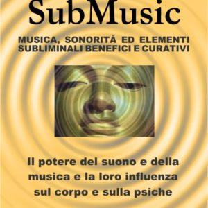 SubMusic SM01 – Manuale audio subliminale – Libro